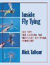 Image for Inside Fly Tying: 100 Tips for Solving the Trickiest Fly-Tying Problems