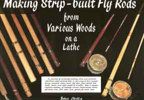 Image for Making Strip-Built Fly Rods from Various Woods on a Lathe