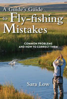 Image for A Guide's Guide to Fly-Fishing Mistakes