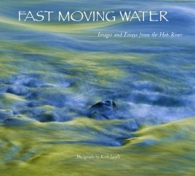 Image for Fast Moving Water: Images and Essays from the Hoh River