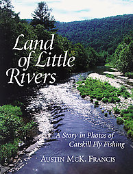 Image for Land of Little Rivers: A Story in Photos of Catskill Fly Fishing