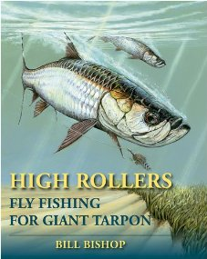 Image for High Rollers; Fly Fishing for Giant Tarpon