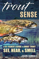 Image for Trout Sense: A Fly Fisher's Guide to What Trout See, Hear & Smell