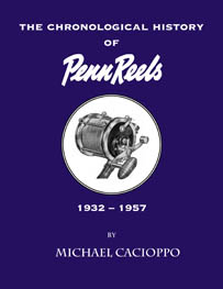 Image for The Chronological History of Penn Reels, 1932-1957 (with The Penn Reel Collector's Companion and Price Guide, and A Documentary History of Penn Reels, 1932 - 1957)