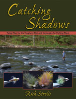Image for Catching Shadows: Tying Flies for the Toughest Fish…