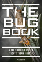 Image for The Bug Book: A Fly Fisher's Guide to Trout Stream Insects