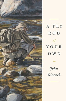 Image for A Fly Rod of Your Own