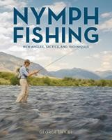 Image for Nymph Fishing; New Angles, Tactics, and Techniques