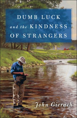 Image for Dumb Luck and the Kindness of Strangers