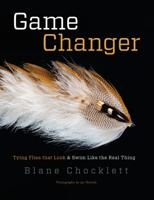 Image for Game Changer: Tying Flies That Look & Swim Like the Real Thing