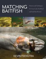 Image for Matching Baitfish: Patterns and Techniques for Great Lakes Steelhead and Lake Run Browns