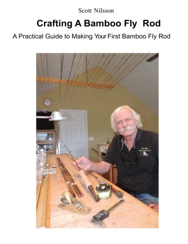 Image for Crafting a Bamboo Fly Rod: A Practical Guide to Making Your First Bamboo Fly Rod