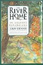Image for The River Home: An Angler's Explorations