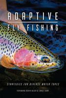 Image for Adaptive Fly Fishing: Strategies for Diverse Water Types