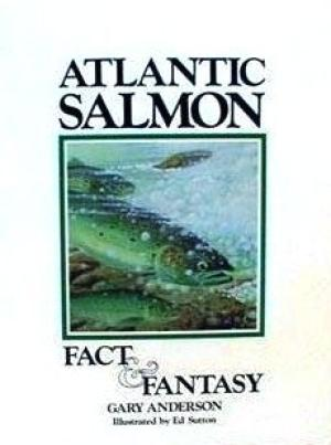 Image for Atlantic Salmon, Fact & Fantasy