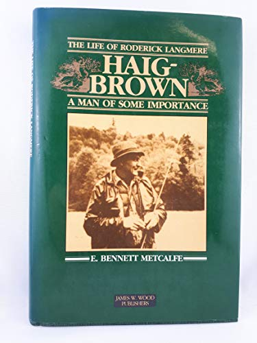 Image for A Man of Some Importance, The Life of Roderick Langmere Haig-Brown,