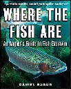 Image for Where the Fish Are: An Angler's Guide to Fish Behavior