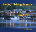 The World's Great Luxury Fishing Resorts